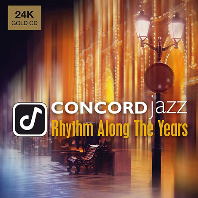 CONCORD JAZZ: RHYTHM ALONG THE YEARS [24K GOLD]