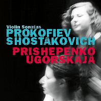 VIOLIN SONATAS/ NATALIA PRISHEPENKO, DINA UGORSKAJA [프로코피에프 & 쇼스타코비치: 바이올린 소나타 - 프리쉐펜코, 우고르스카야]