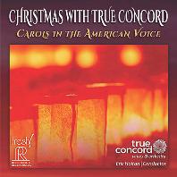 CHRISTMAS WITH TRUE CONCORD: CAROLS IN THE AMERICAN VOICE/ ERIC HOLTAN [크리스마스 위드 트루 콩코드:  캐롤스 인더 아메리칸 보이스]
