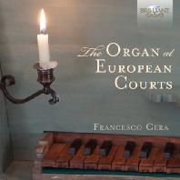 THE ORGAN AT EUROPEAN COURTS/ FRANCESCO CERA [프란세스코 체라: 르네상스 시대 유럽 법원의 오르간]