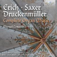 COMPLETE ORGAN MUSIC: ERICH, SAXER, DRUCKENMUELLER/ MANUEL TOMADIN [에리히, 색서, 드러켄뮬러: 오르간 작품 전집]