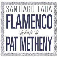 FLAMENCO: TRIBUTE TO PAT METHENY