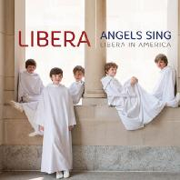 ANGELS SING: LIBERA LIVE IN AMERICA [리베라: 2014 워싱턴 실황]