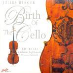 BIRTH OF THE CELLO/ JULIUS BERGER