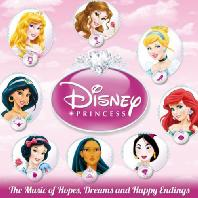DISNEY PRINCESS: THE MUSIC OF HOPES, DREAMS AND HAPPY ENDINGS
