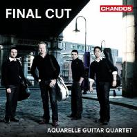 FINAL CUT: FILM MUSIC FOR FOUR GUITARS/ AQUARELLE GUITAR QUARTET