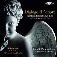 DIALOGO D`AMORE: FROTTOLAS FOR ISABELLA D`ESTE/ FABIO ANTONIO FALCON [15-16세기 트롬본치니 프로톨라(세속노래) 모음곡]