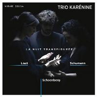 LA NUIT TRANSFIGUREE/ TRIO KARENINE [리스트: 트리스티아, 슈만: 6개의 카논 풍의 소품, 쇤베르크: 정화된 밤 - 트리오 카레니나]