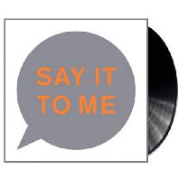 SAY IT TO ME [12