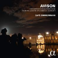 CONCERTOS IN SEVEN PARTS DONE FROM THE LESSONS OF DOMENICO SCARLATTI/ CAFE ZIMMERMANN [ALPHA COLLECTION 16] [애비슨: 스카를라티 주제에 의한 협주곡집]